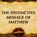 The distinctive message of Matthew