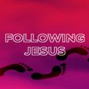 Following Jesus...