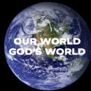 Our world, God's world