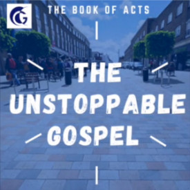 Acts - The Unstoppable Gospel