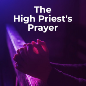 The High Priest's Prayer
