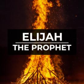 Elijah - The Prophet