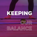 Keeping Our Balance